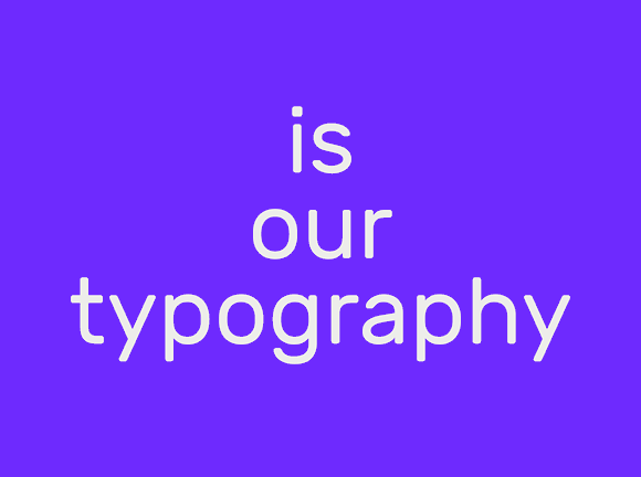 Is Our Typography